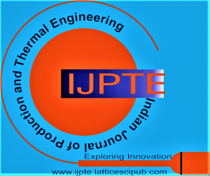 Indian Journal of Production and Thermal Engineering (IJPTE)